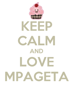 Poster: KEEP CALM AND LOVE MPAGETA