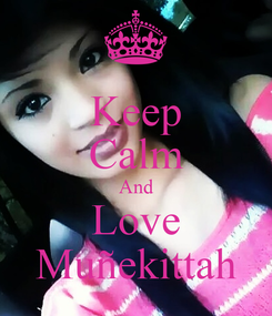 Poster: Keep Calm And Love Muñekittah
