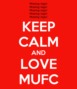Poster: KEEP CALM AND LOVE MUFC