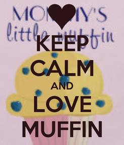 Poster: KEEP CALM AND LOVE MUFFIN