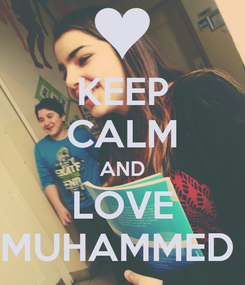 Poster: KEEP CALM AND LOVE MUHAMMED