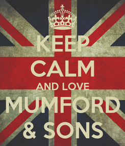 Poster: KEEP CALM AND LOVE MUMFORD & SONS