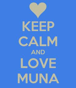 Poster: KEEP CALM AND LOVE MUNA