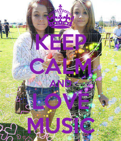Poster: KEEP CALM AND LOVE MUSIC
