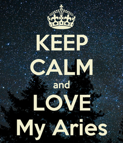 Poster: KEEP CALM and LOVE My Aries