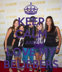 Poster: KEEP CALM AND LOVE MY BELIEBERS