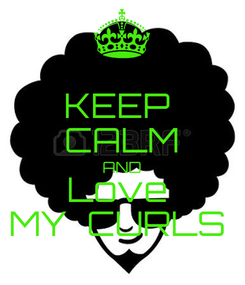 Poster: KEEP  CALM AND Love  MY  CURLS