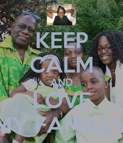 Poster: KEEP CALM AND LOVE MY FAMILLY