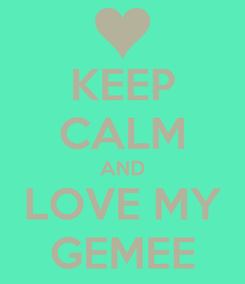 Poster: KEEP CALM AND LOVE MY GEMEE