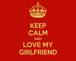 Poster: KEEP CALM AND LOVE MY GIRLFRIEND