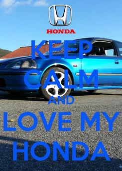 Poster: KEEP CALM AND LOVE MY HONDA