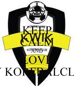 Poster: KEEP CALM AND LOVE MY KORFBALCLUB
