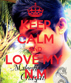 Poster: KEEP CALM AND LOVE MY  N.M