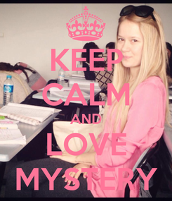 Poster: KEEP CALM AND LOVE MYSTERY