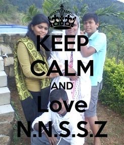 Poster: KEEP CALM AND Love N.N.S.S.Z