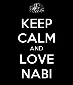 Poster: KEEP CALM AND LOVE NABI
