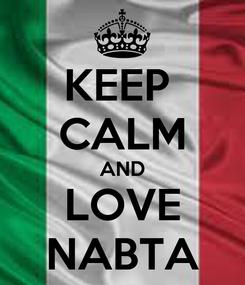 Poster: KEEP  CALM AND LOVE NABTA