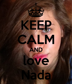 Poster: KEEP CALM AND love Nada