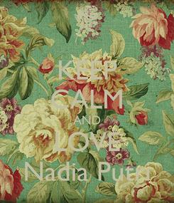 Poster: KEEP CALM AND LOVE Nadia Putri