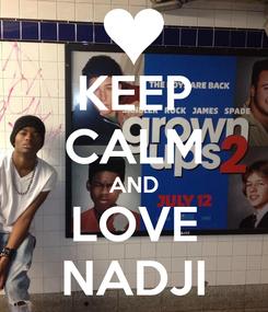 Poster: KEEP CALM AND LOVE NADJI