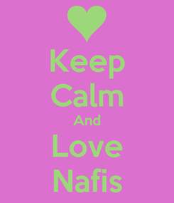 Poster: Keep Calm And Love Nafis