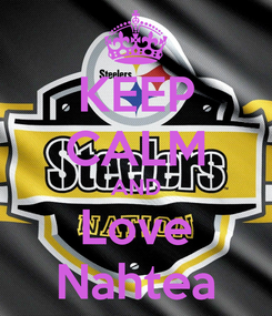 Poster: KEEP CALM AND Love Nahtea