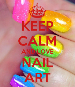 Poster: KEEP CALM AND LOVE NAIL ART