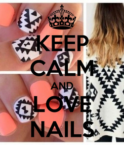 Poster: KEEP CALM AND LOVE NAILS