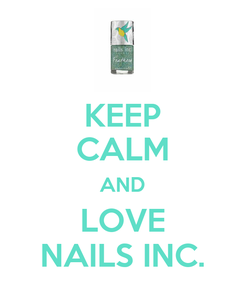 Poster: KEEP CALM AND LOVE NAILS INC.