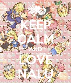 Poster: KEEP CALM AND LOVE NALU