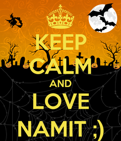Poster: KEEP CALM AND LOVE NAMIT ;)
