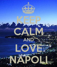 Poster: KEEP CALM AND LOVE NAPOLI