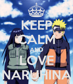 Poster: KEEP CALM AND LOVE NARUHINA