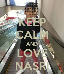 Poster: KEEP CALM AND LOVE NASRI