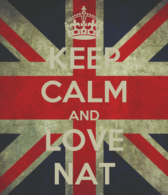 Poster: KEEP CALM AND LOVE NAT