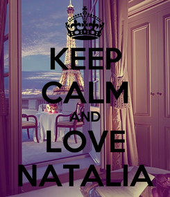 Poster: KEEP CALM AND LOVE NATALIA