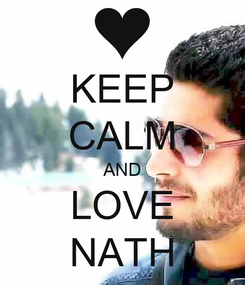 Poster: KEEP CALM AND LOVE NATH
