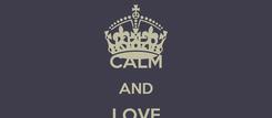 Poster: KEEP CALM AND LOVE NATIA