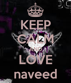 Poster: KEEP CALM AND LOVE naveed