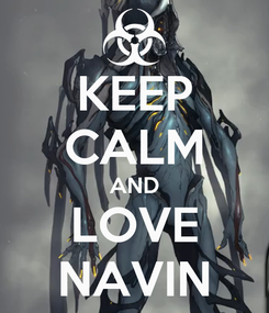 Poster: KEEP CALM AND LOVE NAVIN