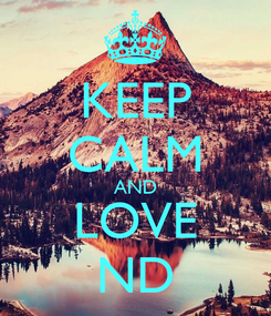 Poster: KEEP CALM AND LOVE ND