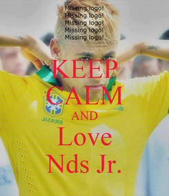 Poster: KEEP CALM AND Love Nds Jr.