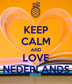 Poster: KEEP CALM AND LOVE NEDERLANDS