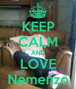 Poster: KEEP CALM AND LOVE Nemenzo