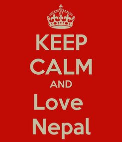 Poster: KEEP CALM AND Love  Nepal