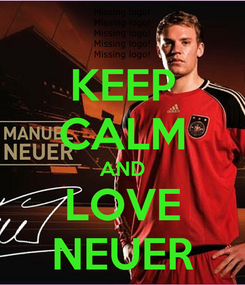 Poster: KEEP CALM AND LOVE NEUER