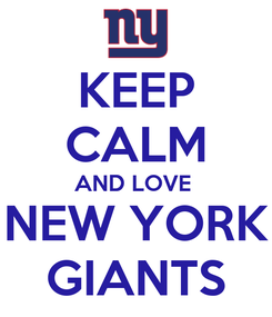 Poster: KEEP CALM AND LOVE  NEW YORK GIANTS