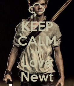 Poster: KEEP CALM AND Love Newt