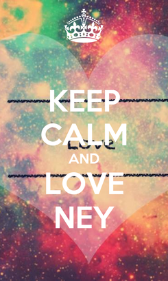 Poster: KEEP CALM AND LOVE NEY