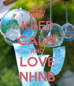 Poster: KEEP CALM AND LOVE NHNB